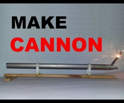 How to make powerful cannon