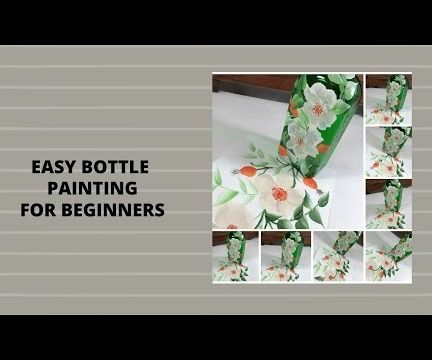 EASY BOTTLE PAINTING FOR BEGINNERS