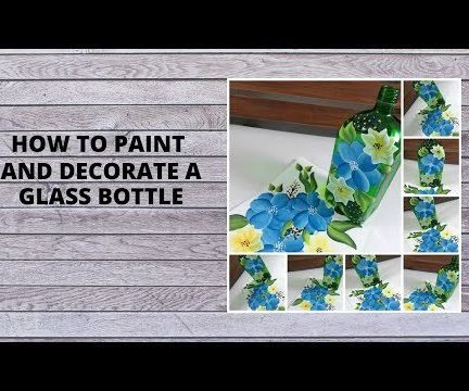 HOW TO PAINT AND DECORATE a GLASS BOTTLE