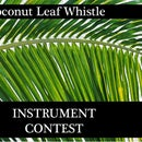 Coconut Leaf Whistle Instrument