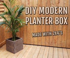 DIY Modern Planter Box / Made With 2x4's