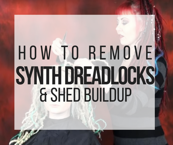 How to Remove Synthetic Dreadlocks + Shed Buildup