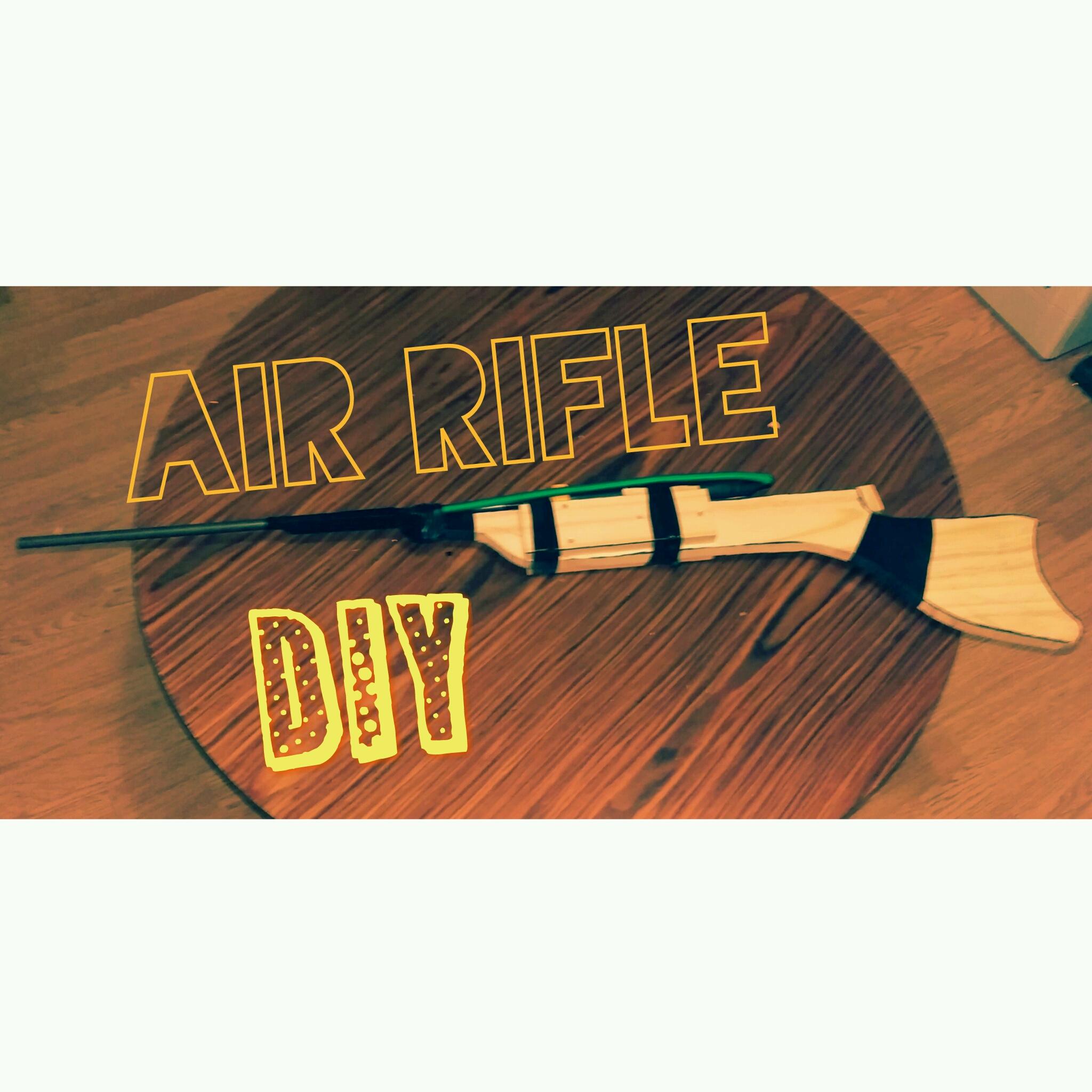 DIY AIR RIFLE
