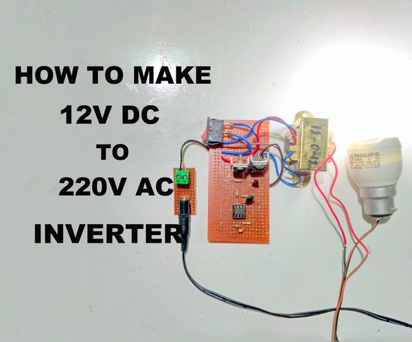 How to Make 12V DC to 220V AC Inverter