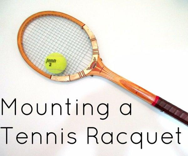 Mounting a Tennis Racquet