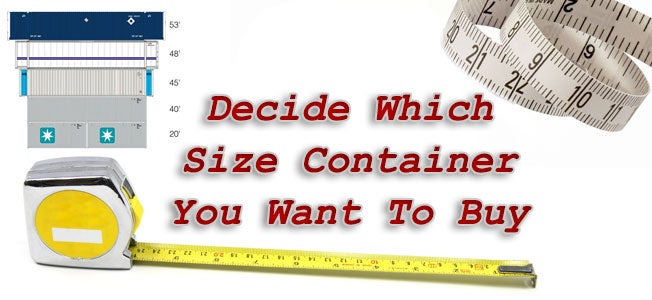 Decide What Size Shipping Container You Want!
