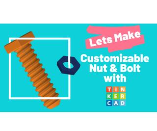 Customizable Nut & Bolt Using Tinkercad Codeblocks