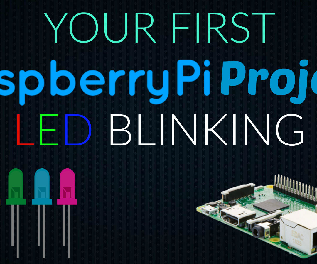 Your First Project in Raspberry Pi | LED Blinking
