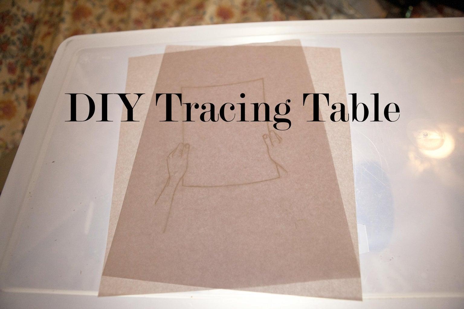 DIY Tracing Table