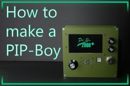 How to Make a PIP-Boy (Prototype)