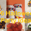 6 Halloween Party Ideas