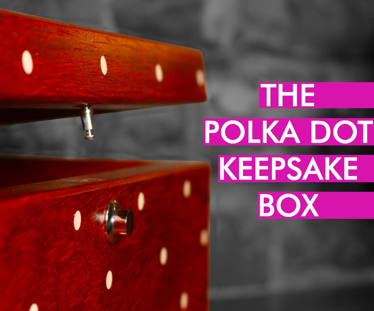 The Polka Dot Keepsake Box