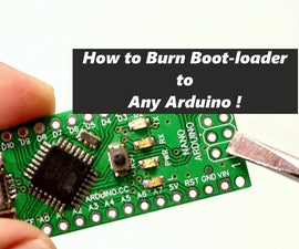 How to Upload Bootloader to Any Arduino !