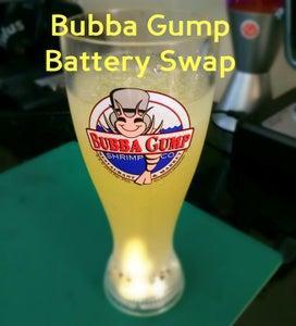 Bubba Gump Battery Swap