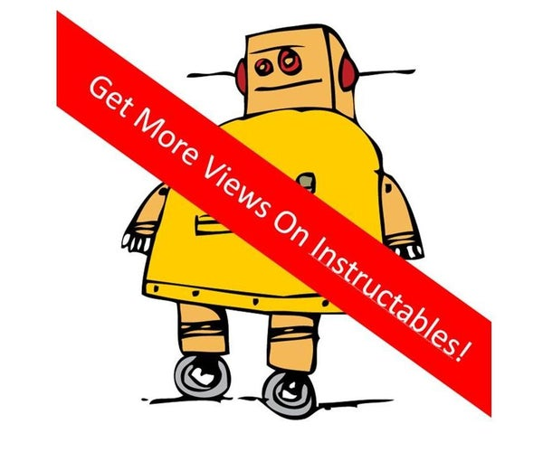 5 Ways to Get More Views on Instructables