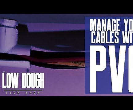 Cheap & Easy Cable Management With PVC!