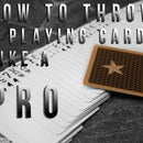 How to throw a Playing Card like a Pro
