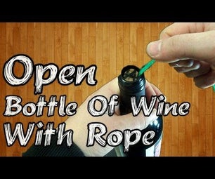 How to Open Bottle of Wine With a Rope