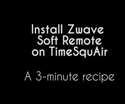 Install Zwave Soft Remote on TimeSquAir