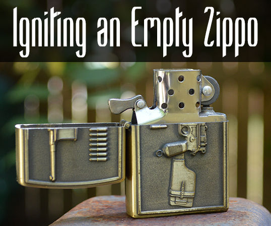 How to Ignite an Empty Zippo Lighter