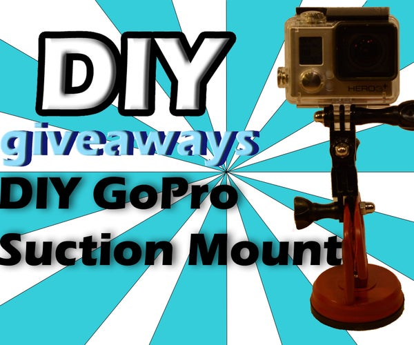 Simple DIY GoPro Suction Mount for $3!!!