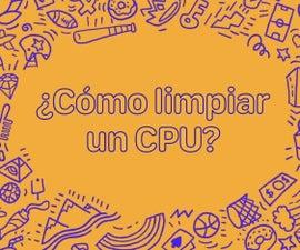 ¿Como Limpiar Un CPU?