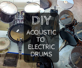 Drum Conversion - Acoustic to Electric With DIY Heads and Triggers