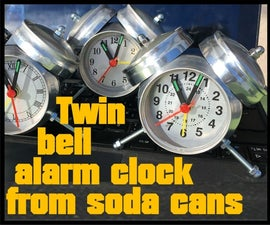 Twin Bell Alarm Clock From Soda Cans
