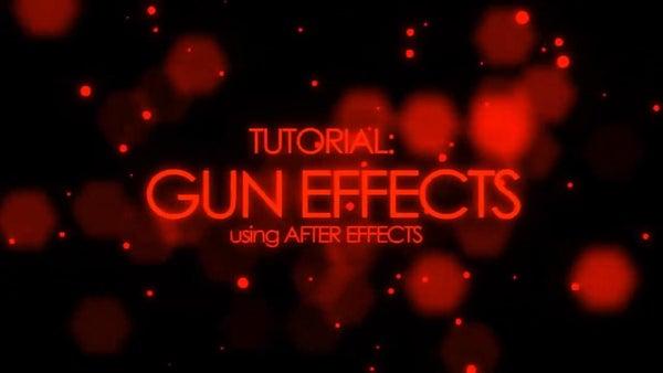 TUT: Gun Effects Using After Effects