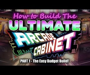 HOW TO MAKE THE ULTIMATE ARCADE BARTOP!