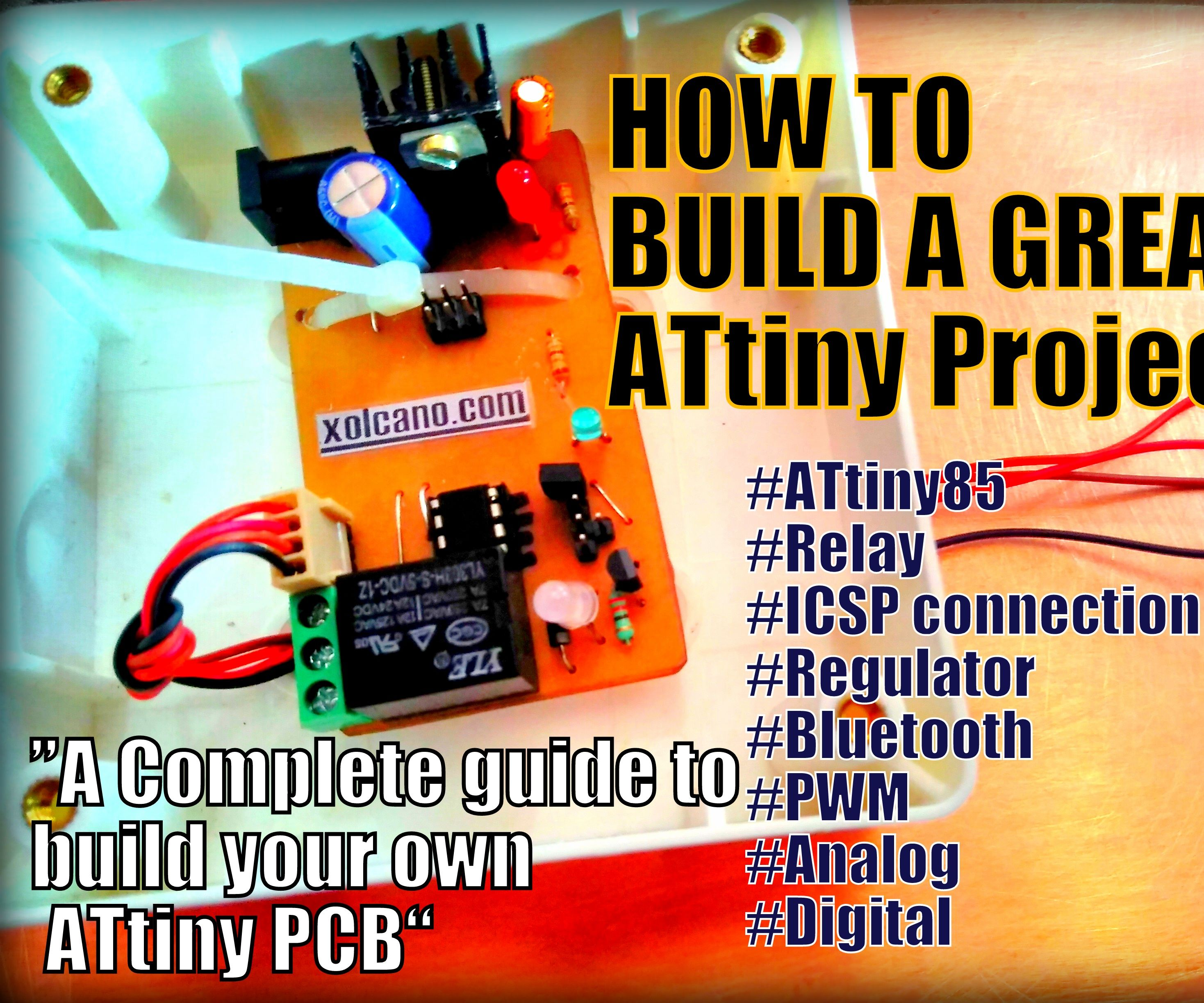 A Complete Guide to Build Your own ATtiny85 Project PCB with Relay and Interfacing HC05 Bluetooth Module to it