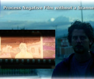 Processing Film Negatives Without a Scanner