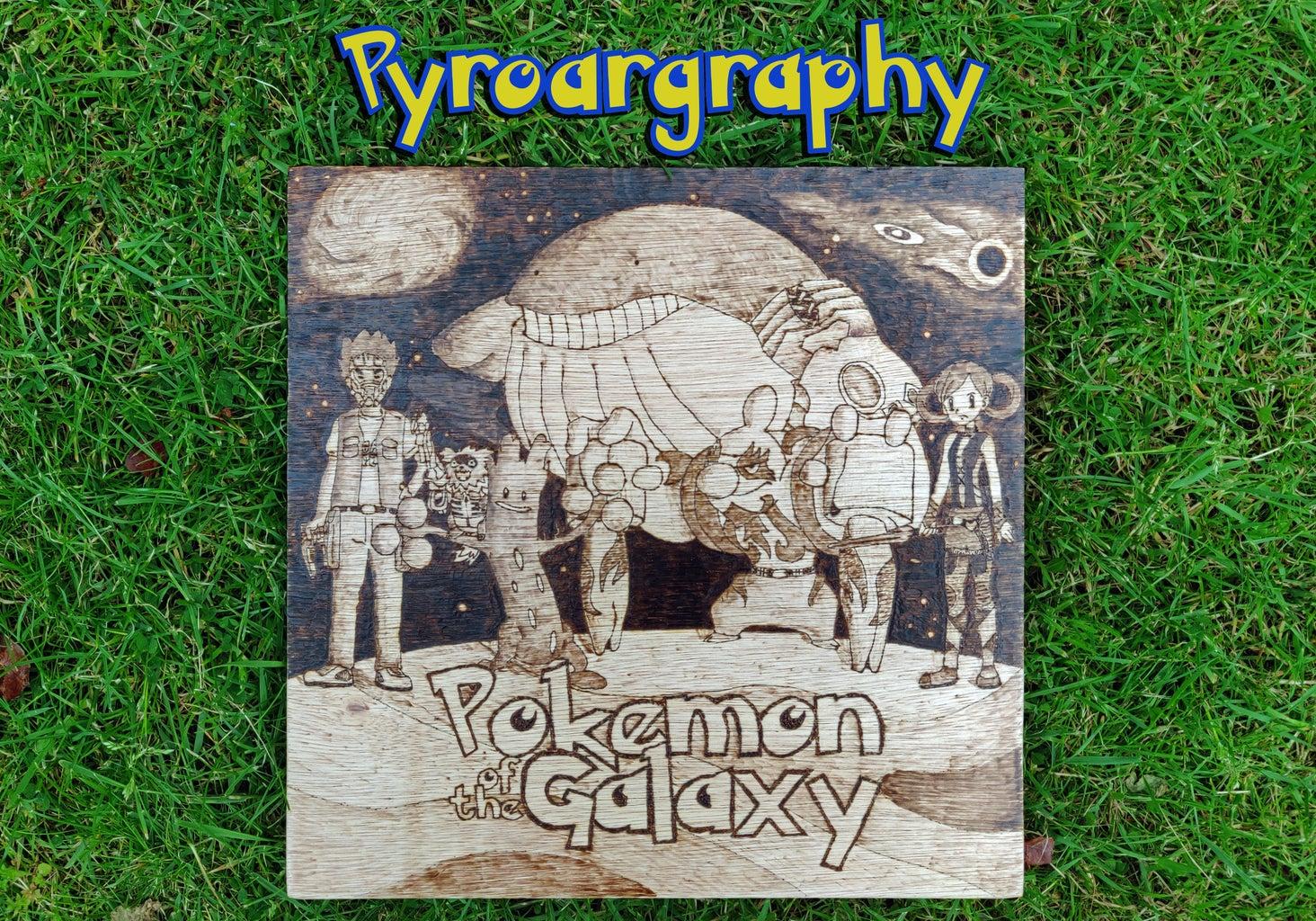 Pyroargraphy - Pokémon Wood Burning