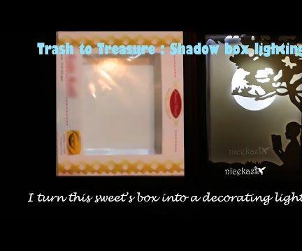 Trash to Treasure :Shadow Box Lighting(Sweet's Box to Decorating Light)