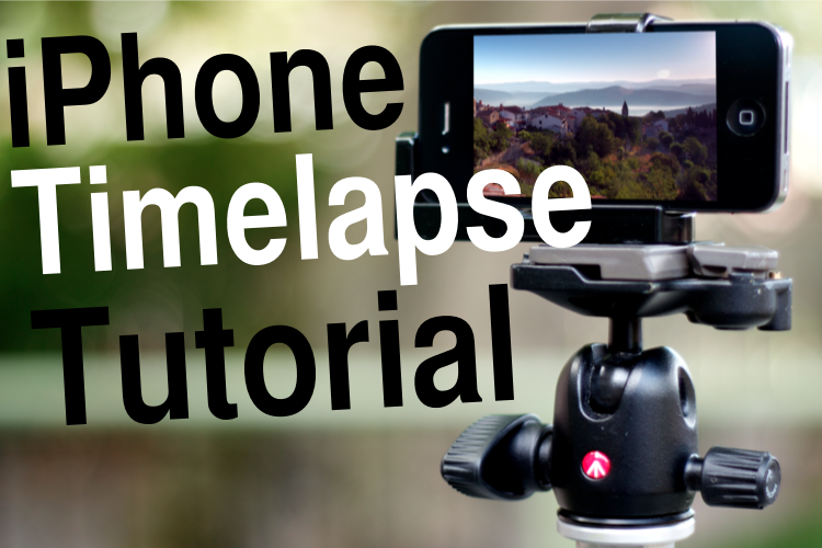 Using an iPhone to Shoot Time-Lapses