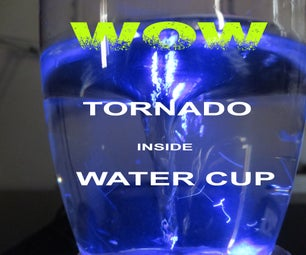 How to Make a Super Simple Tornado Into Water Cup