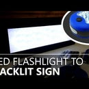 LED Backlit Sign Made From a Free Flashlight