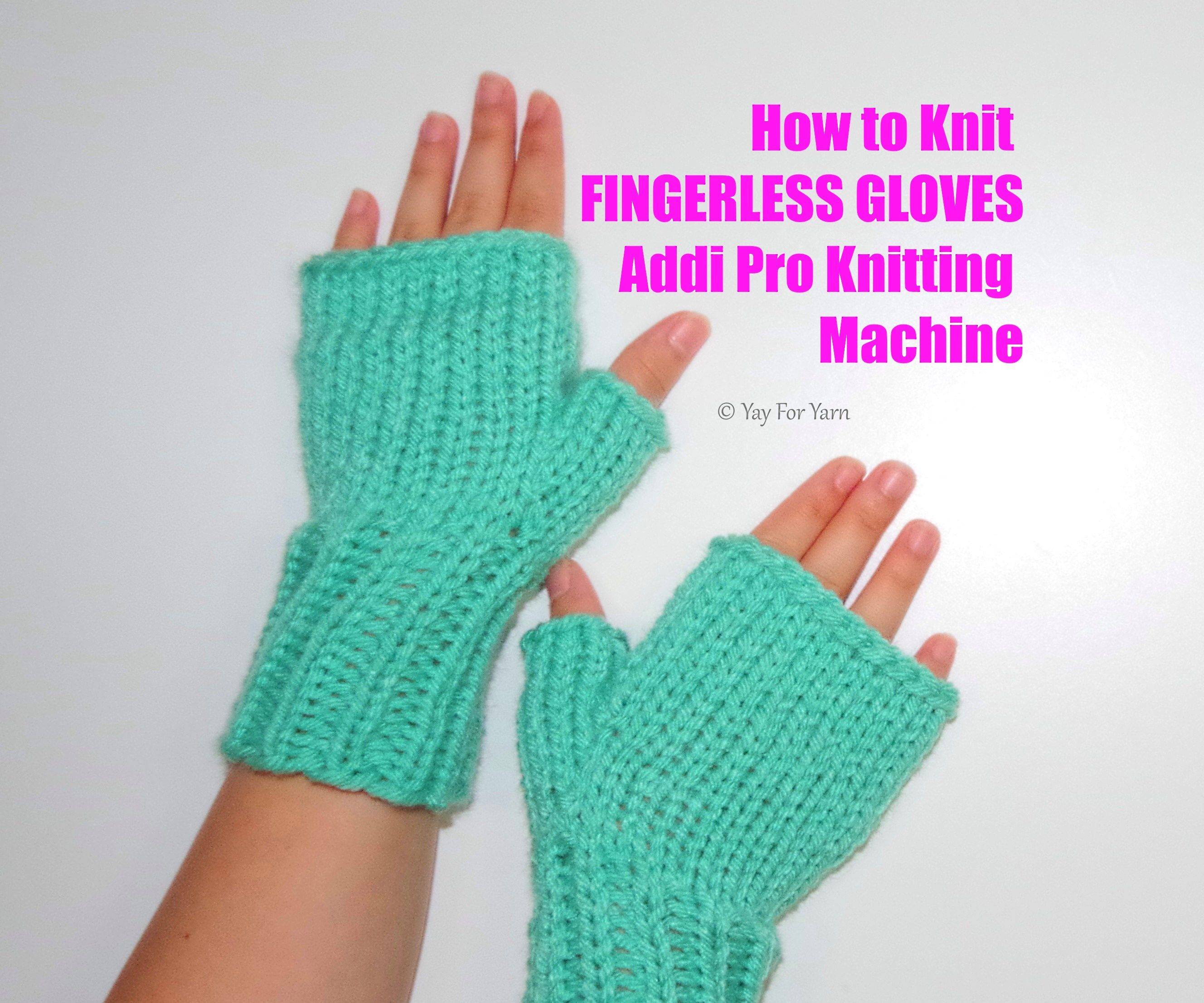How to Knit Fingerless Gloves on Your Addi Pro Knitting Machine