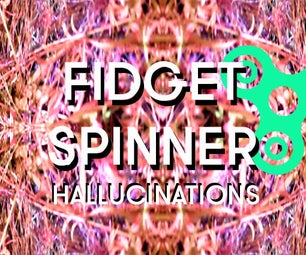 Hallucinations With Fidget Spinner