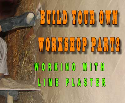 Build Your Own Workshop Part 2 -  Lime Plaster