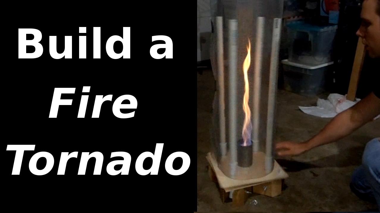 Build a Fire Tornado!