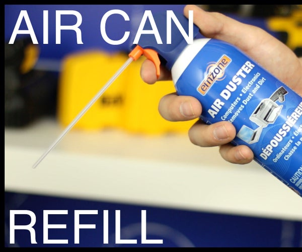 Refillable Air Can Life Hack