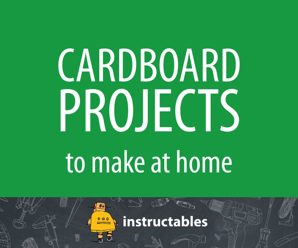 Cardboard Projects to Make at Home