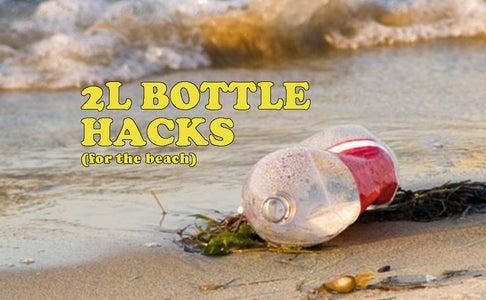 10 Beach Hacks With 2L Bottles