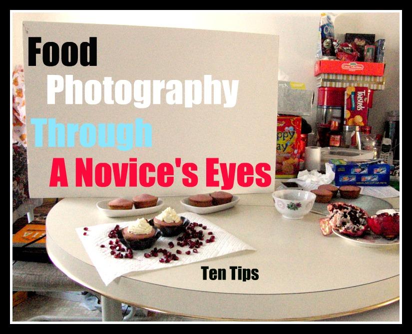 Food Photography Through a Novice's Eyes