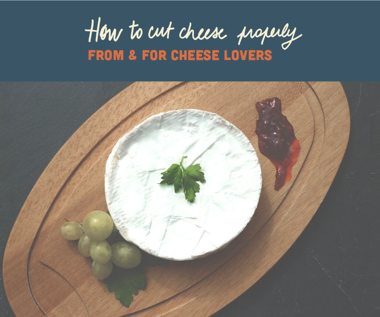 How to cut cheese properly
