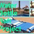 Water Bottle Raft Project :-)
