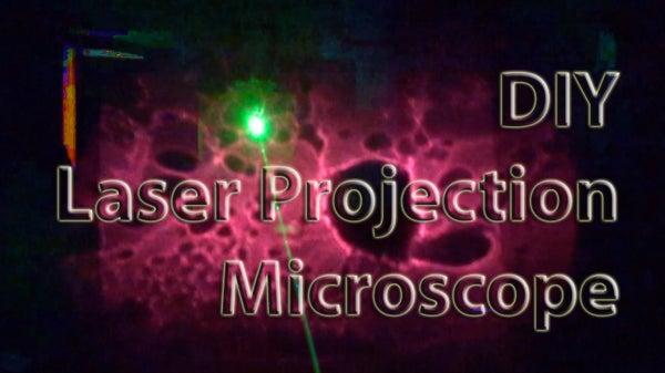 DIY Laser Projection Microscope (non-aqueous)