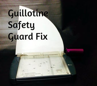 Guillotine Safety Guard
