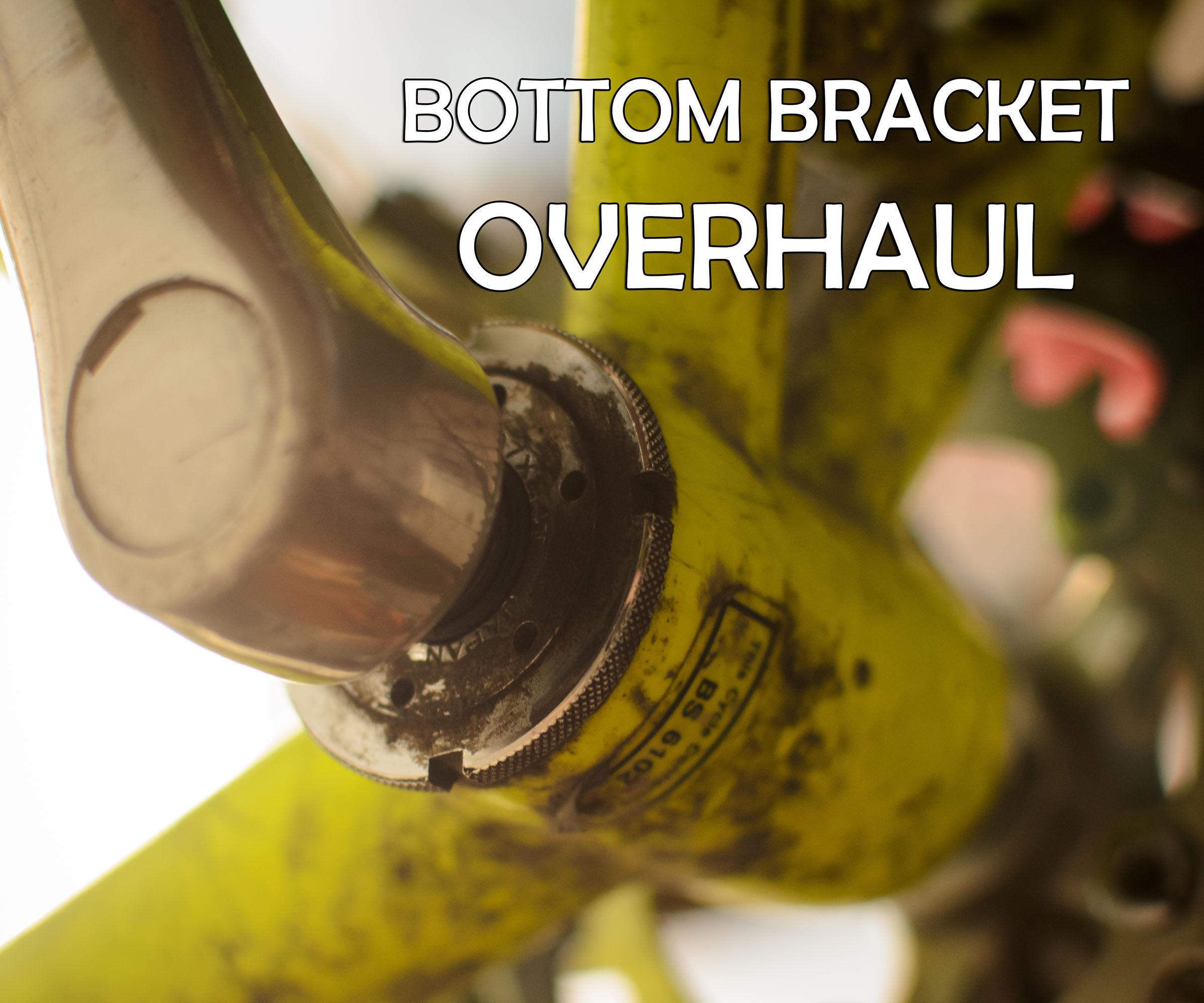 Bottom Bracket Overhaul (bicycle maintenance)